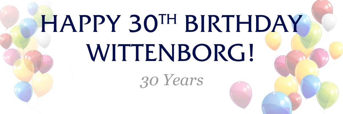 Happy 30th Birthday Wittenborg
